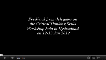 Feedback from delegates on the Critical Thinking Skills Workshop held in Hyderabad on 12-13 Jan 2012